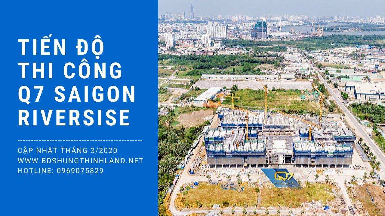 #Review Tiến độ thi công căn hộ cao cấp Q7 Saigon Riverside Complex – Tập đoàn Hưng Thịnh –  T3/2020