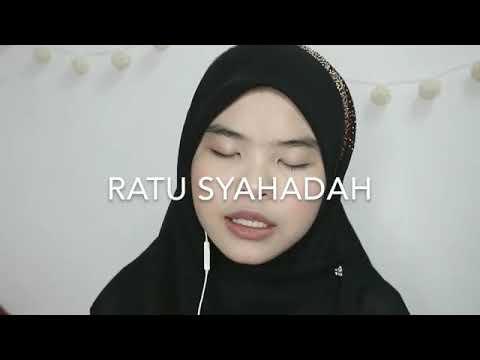 Ratu Syahadah cover by wani