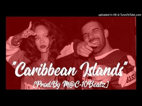 "Drake x Rihanna Type Beat - ""Caribbean Islands"" [Prod.By M@C-10Beatz]"