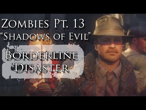 """Zombies Pt. XIII """"Shadows of Evil"""" Music Video - Borderline Disaster- Black Ops III Zombie Song"""