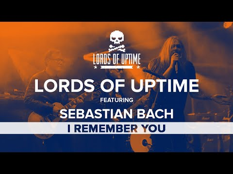 Lords of Uptime and Sebastian Bach: