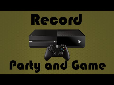 How To Record Xbox One Party And Game Chat