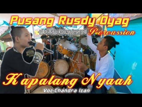 Pusang Rusdy Oyag Percussion - Kapalang Nyaah Voc.Chandra Ican