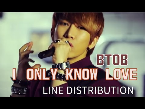 BTOB - I ONLY KNOW LOVE ( Lover Boy ) Line Distribution