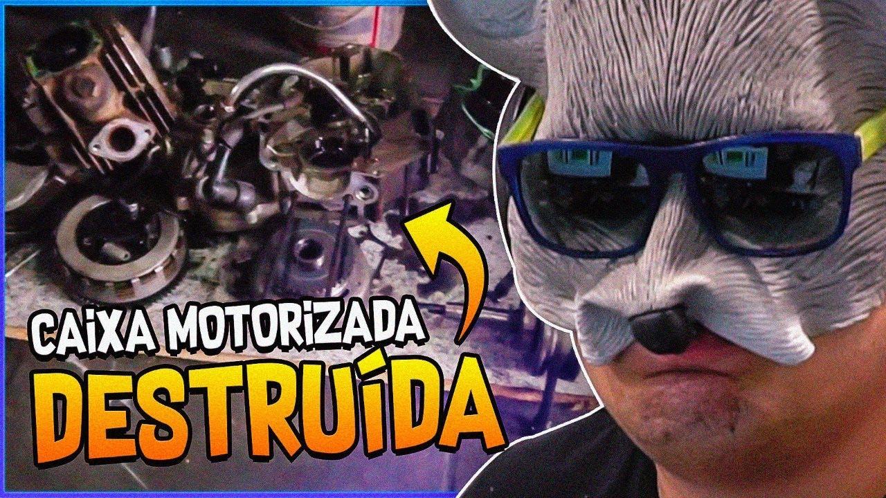 R.I.P CAIXA MOTORIZADA, O MOTOR BATEU!