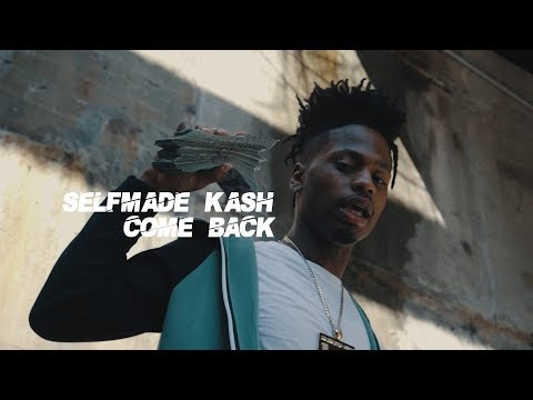 Selfmade Kash - Comeback #LifeAfterIndictments (Official Music Video)