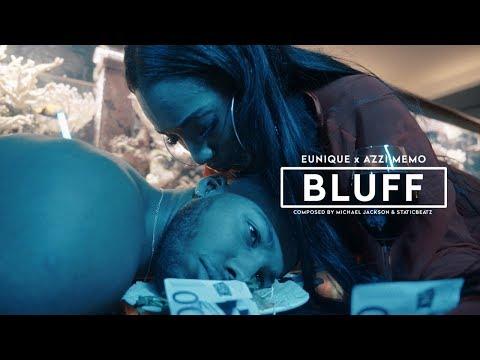 Eunique x Azzi Memo ► BLUFF ◄ Prod. by Michael Jackson & Staticbeatz [Official Video]