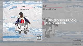 Uni-G- I Fly feat Rina Glover