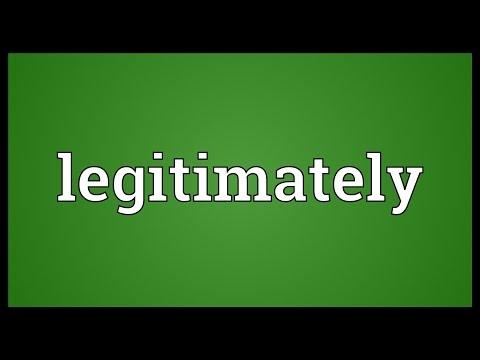Legitimately Meaning