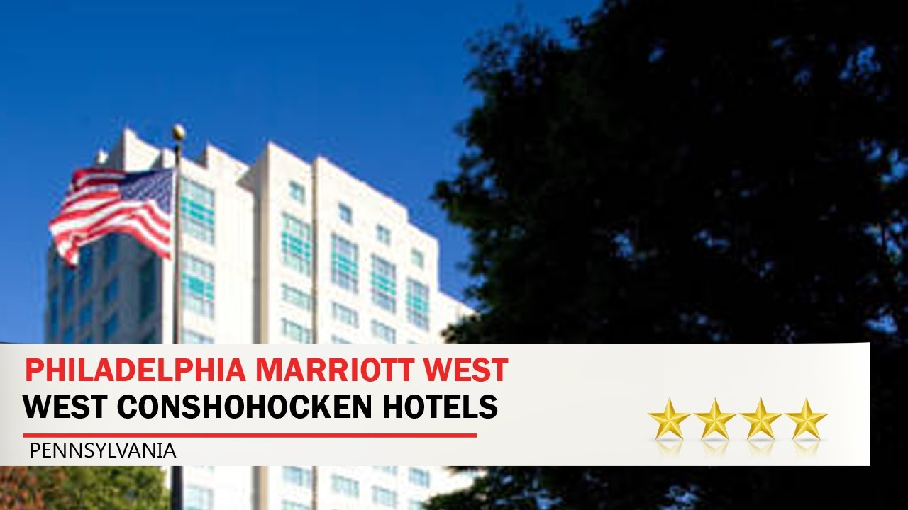 Philadelphia Marriott West Conshohocken Hotels Pennsylvania