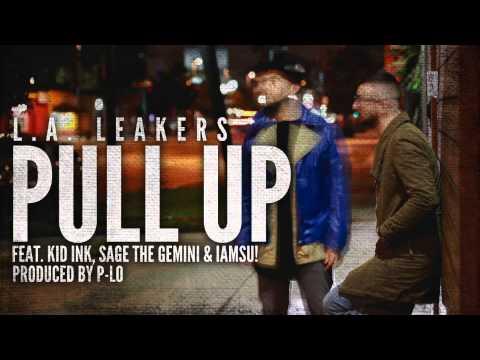 LA Leakers feat  Kid Ink, Sage The Gemini & IAMSU!  Pull Up NEW
