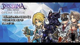 Dissidia Final Fantasy: Opera Omnia WEAPON PASSIVES 15 CP VS 35 CP PAR