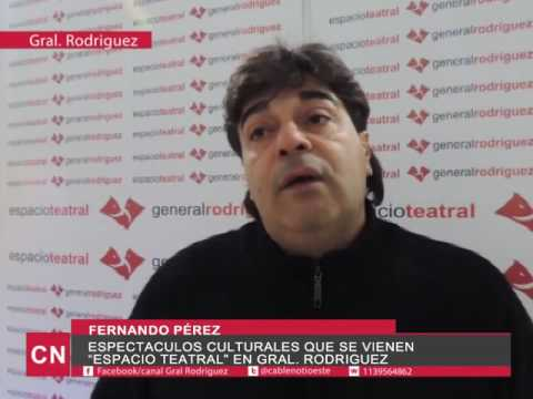Espectaculos Culturales que se vienen Espacio Teatral en Gral Rodriguez  Fernando Perez