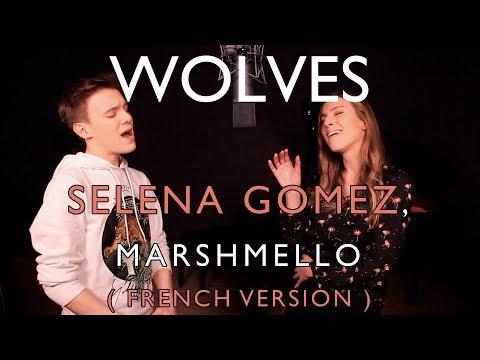 WOLVES ( FRENCH VERSION ) SELENA GOMEZ, MARSHMELLO ( SARA'H & LENNI-KIM COVER )