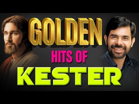 Golden Hit Songs Of Kester | Christian Devotional Songs