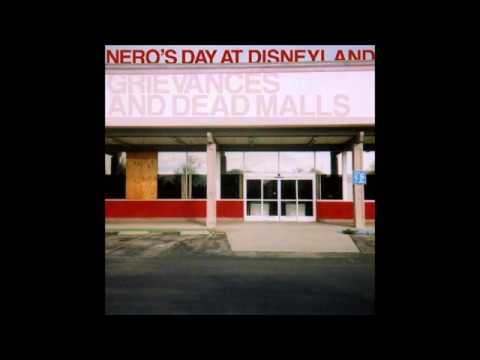 Nero's Day At Disneyland - Song For Dead Malls And Their Surrounding Communities