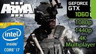 ARMA 3 / III Multiplayer: GTX 1060 - 1080p - 1440p - 4K - i7 4790