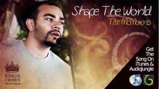 Watch music video: Tim McMorris - Shape the World