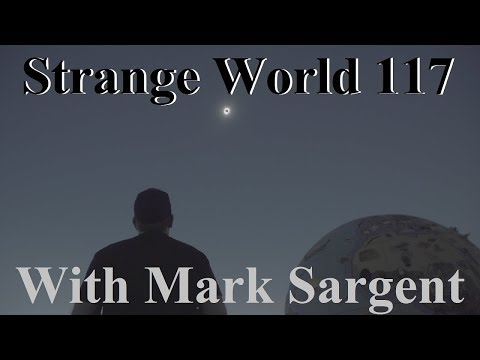 The Flat Earth 2017 Eclipse recap - SW117 - Mark Sargent ✅