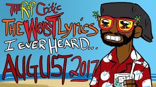 The Worst Lyrics I've Ever Heard... This Month (August 2017)