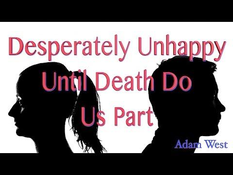 TW Webcast:  Desperately Unhappy Until Death Do Us Part