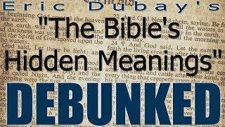 "Eric Dubay's ""Hidden Bible Meanings"" DEBUNKED..."