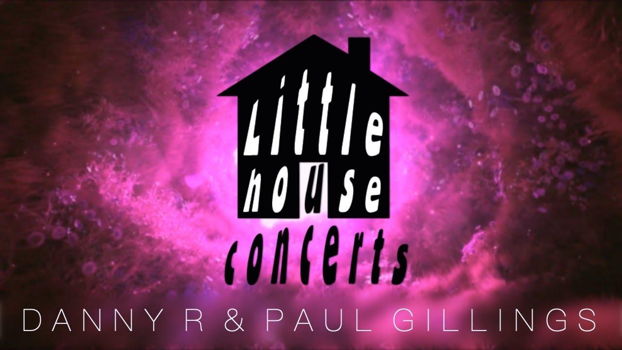 Wendy House Studios Presents: Little House Concerts - Danny R & Paul Gillings