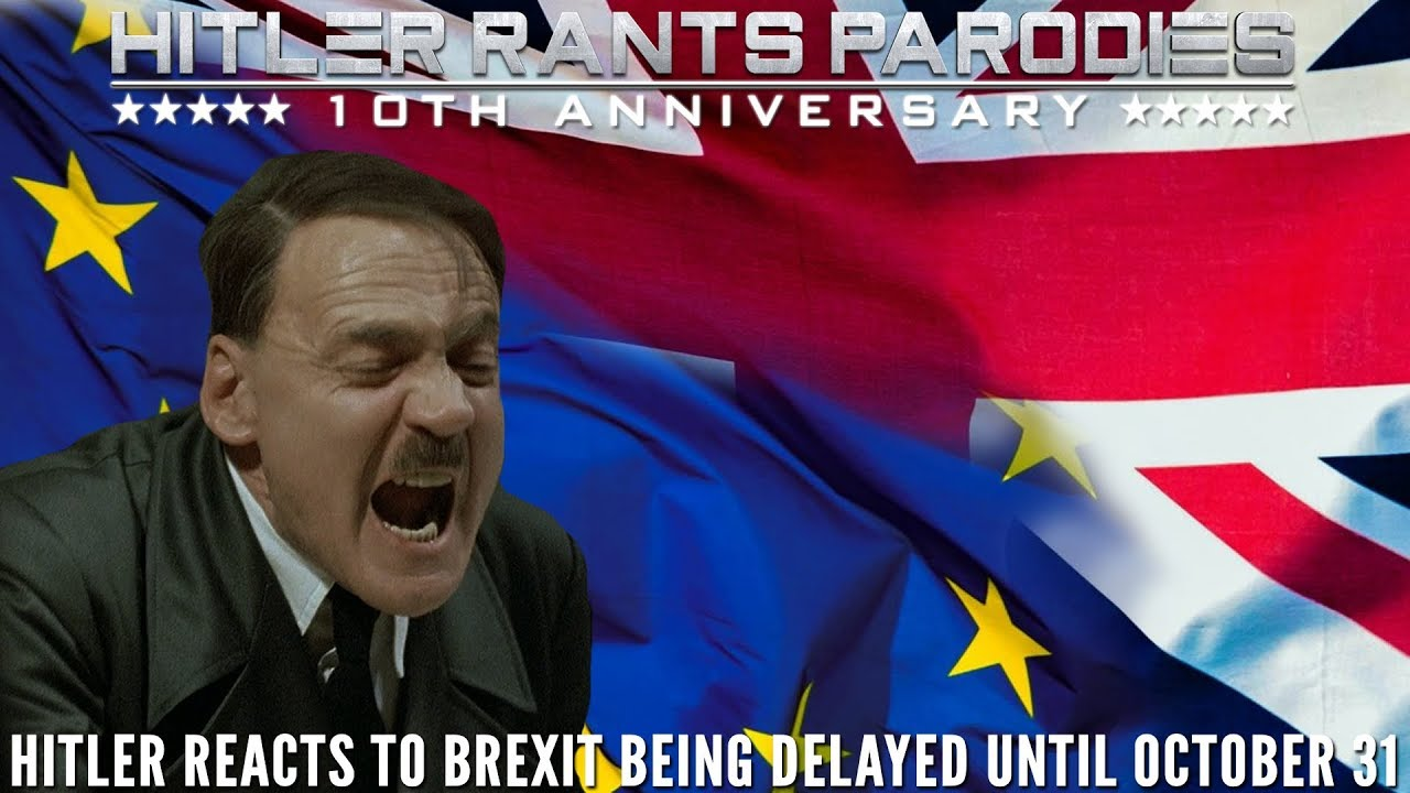 Hitler reacts to Brexit being delayed until October 31st