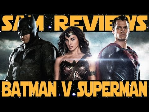 BATMAN V SUPERMAN: DAWN OF JUSTICE (Sam