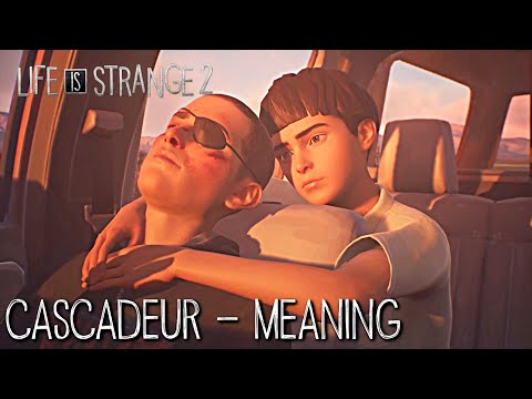 Life Is Strange 2 Episode 4 Ending Song - Cascadeur - Meaning