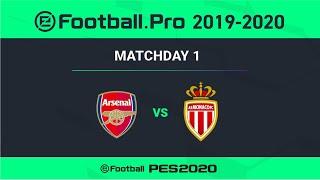PES | ARSENAL FC VS AS MONACO | eFootball.Pro 2019-2020 #1-3