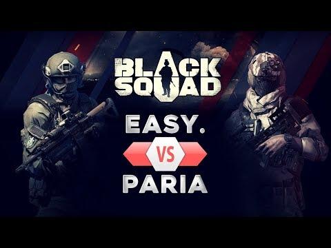 BLACK SQUAD | Easy. VS Paria