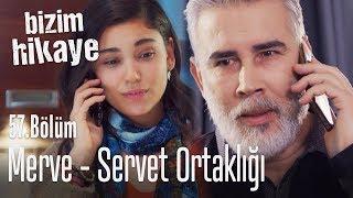 Merve ve Servet birlikteliği - Bizim Hikaye 57. Bölüm