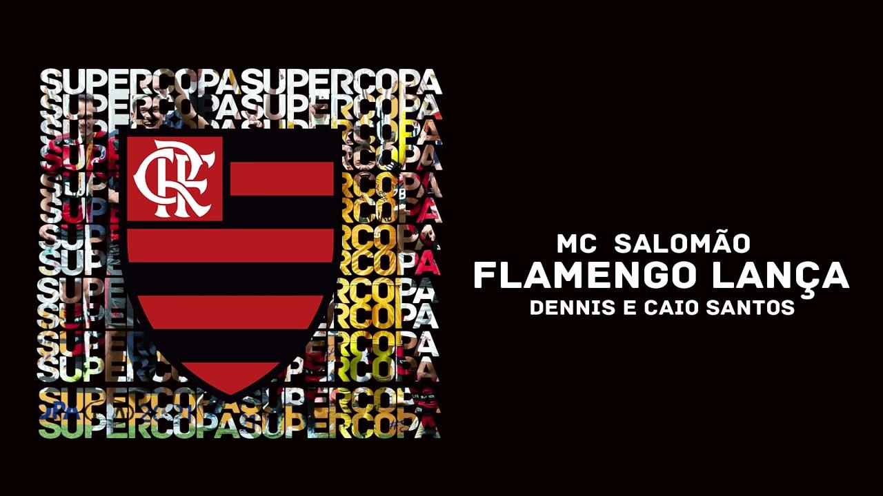 Mc Salomão, Hugo Abençoado e Caio Santos - Flamengo Lança (DENNIS REMIX)