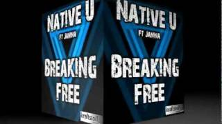 NATIVE U ft JANINA - Breaking Free (Alex Hilton RMX)