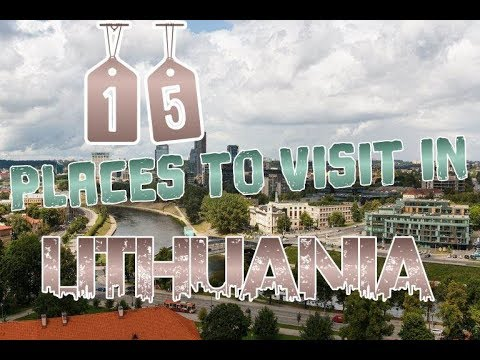 Top 15 Places To Visit In Lithuania
