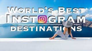 17 Best Instagram Destinations in the World