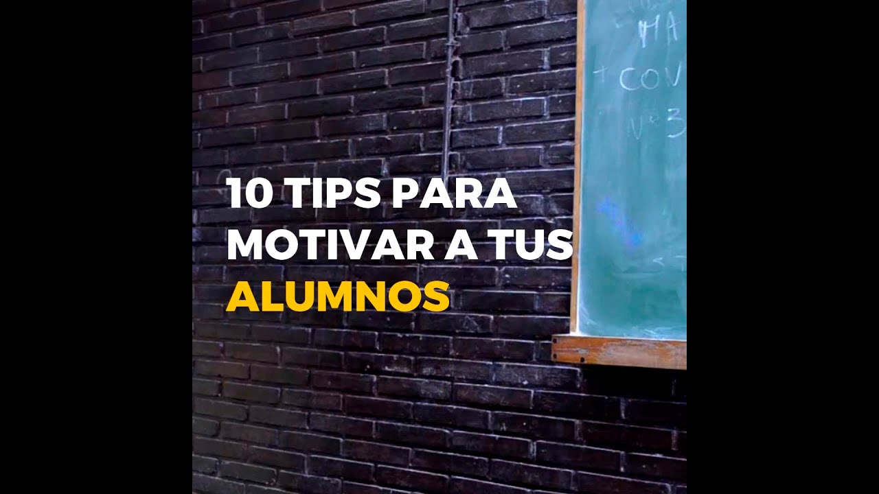 10 Tips Para Motivar A Tus Alumnos