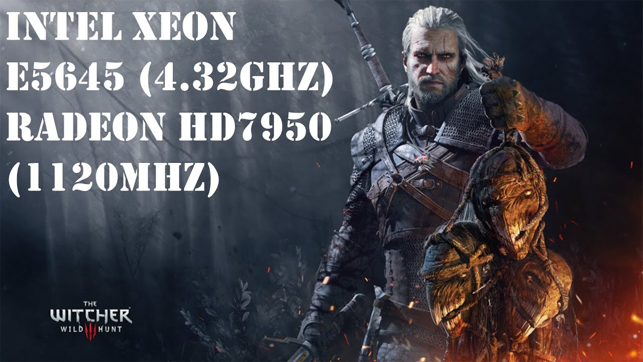 The Witcher 3 (MAX Settings), Xeon E5645 (4.32GHz), HD7950 (1120MHz), RAM 8Gb