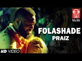 Download Praiz - Folashade Official  MP3 song and Music Video