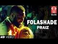 VIDEO: Praiz – Folashade