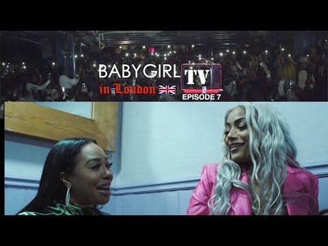 BABY GIRL TV: EPISODE 7 [IN LONDON]