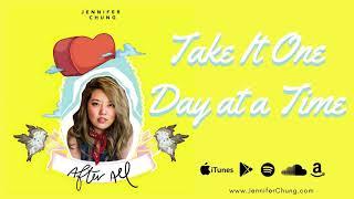 Jennifer Chung - Take It One Day at a Time (Audio)