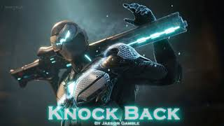 EPIC ROCK   ''Knock Back'' by Jaxson Gamble