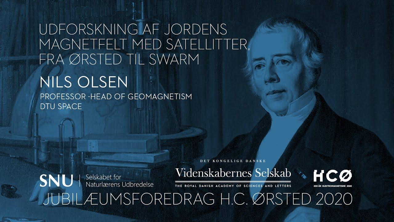 Nils Olsen - Udforskning af jordens magnetfelt med satellitter – fra Ørsted til Swarm