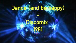Dance and be happy    Discomix 1981 djcésar
