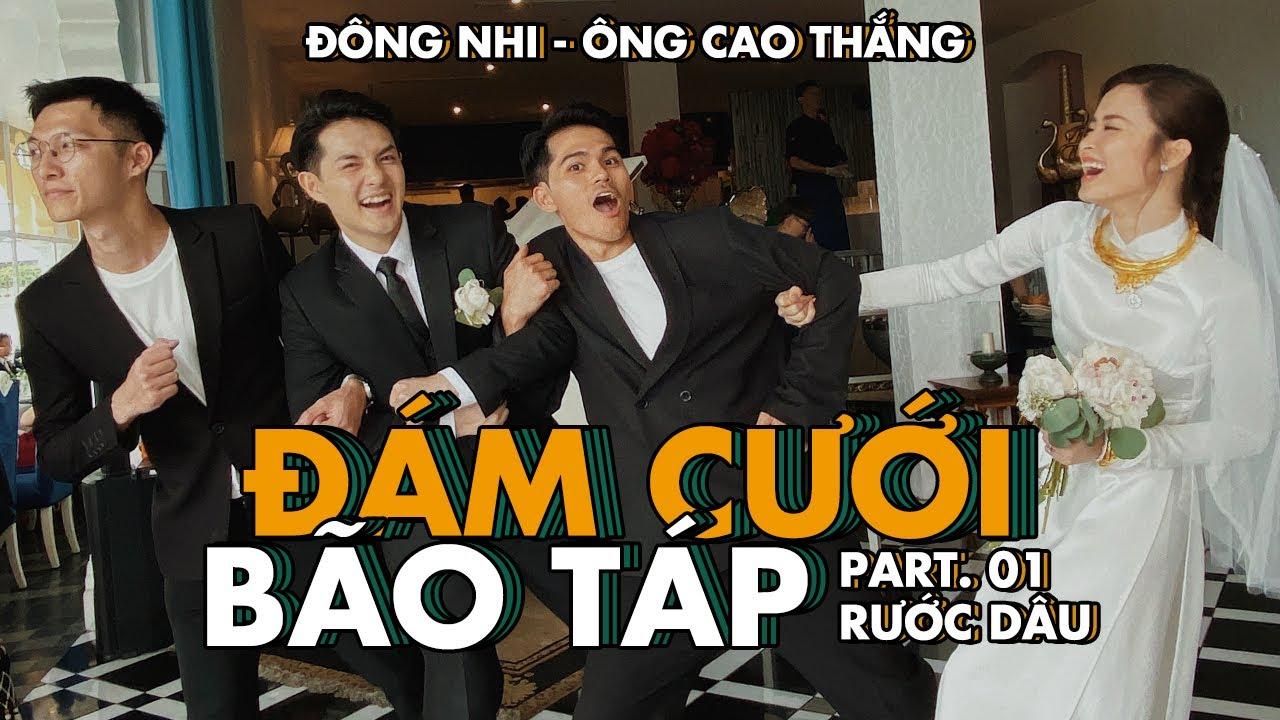 ĐÁM CƯỚI ĐÔNG NHI – ÔNG CAO THẮNG: PART 1 RƯỚC DÂU   WEDDING IN VIETNAM