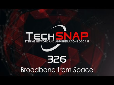Broadband from Space | TechSNAP 326