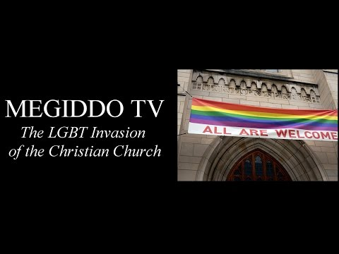 The LGBT Invasion of the Christian Church