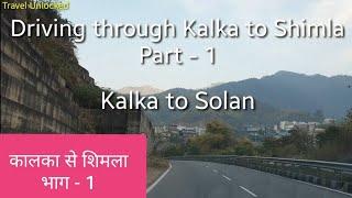 Driving from Kalka to Shimla - Part 1 (Kalka to Solan)